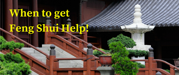 When to get Feng Shui help